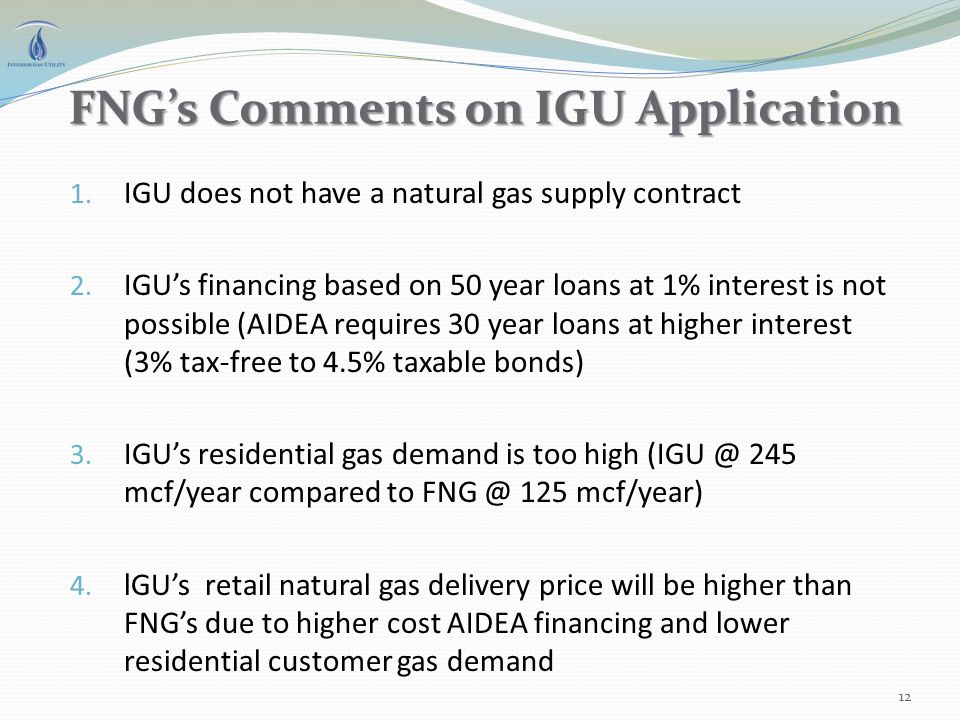 FNG's Comments on IGU Application 1. IGU does not have a natural gas supply contract 2.