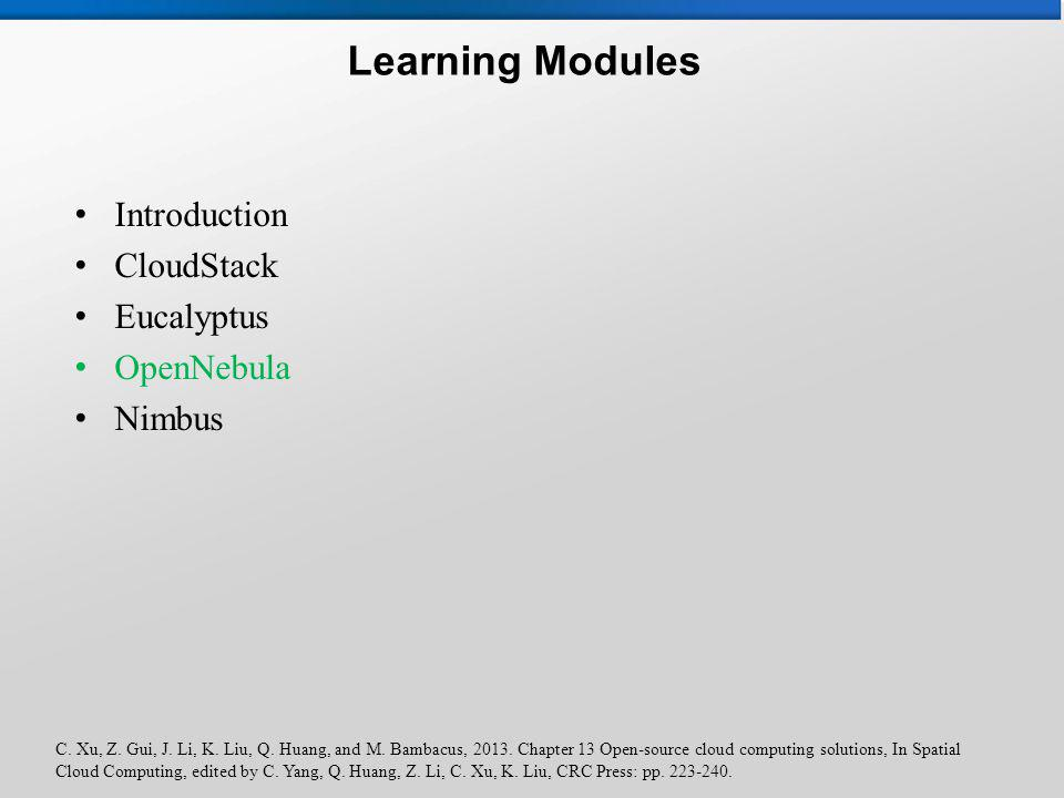 C. Xu, Z. Gui, J. Li, K. Liu, Q. Huang, and M. Bambacus, 2013. Chapter 13 Open-source cloud computing solutions, In Spatial Cloud Computing, edited by