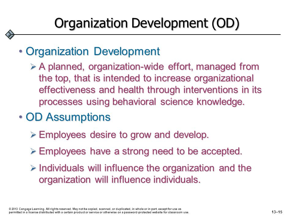 Organization Development (OD) Organization DevelopmentOrganization Development  A planned, organization-wide effort, managed from the top, that is in