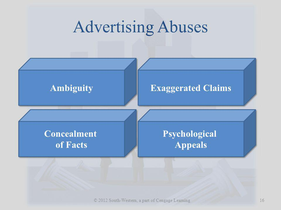 Advertising Abuses 16 © 2012 South-Western, a part of Cengage Learning