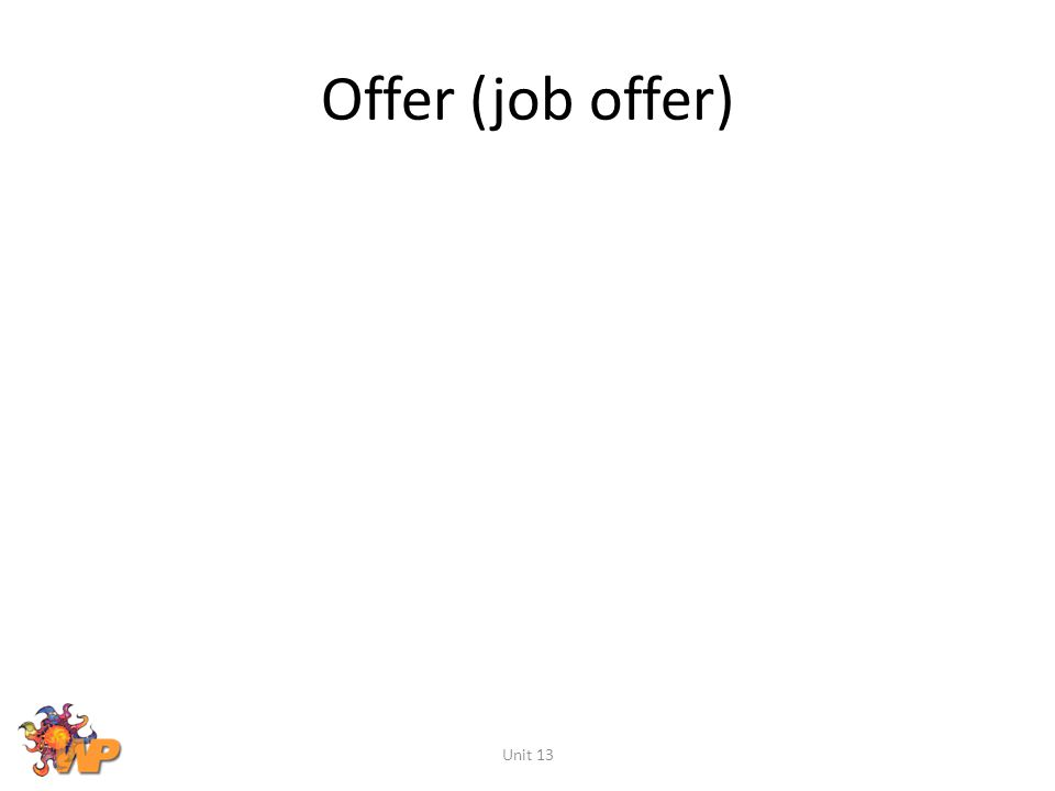 Offer (job offer) Unit 13