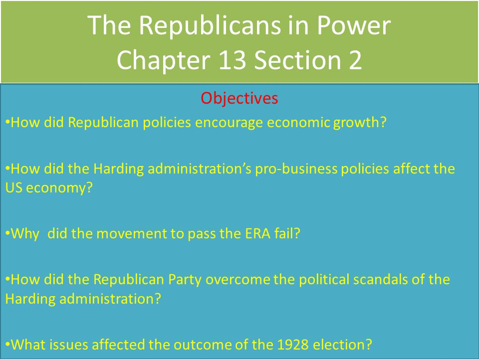 The Republicans in Power Chapter 13 Section 2 Objectives How did Republican policies encourage economic growth.