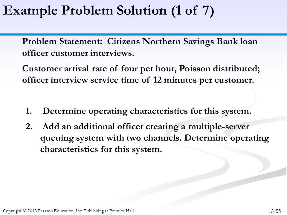 13-55 Copyright © 2013 Pearson Education, Inc. Publishing as Prentice Hall Problem Statement: Citizens Northern Savings Bank loan officer customer int