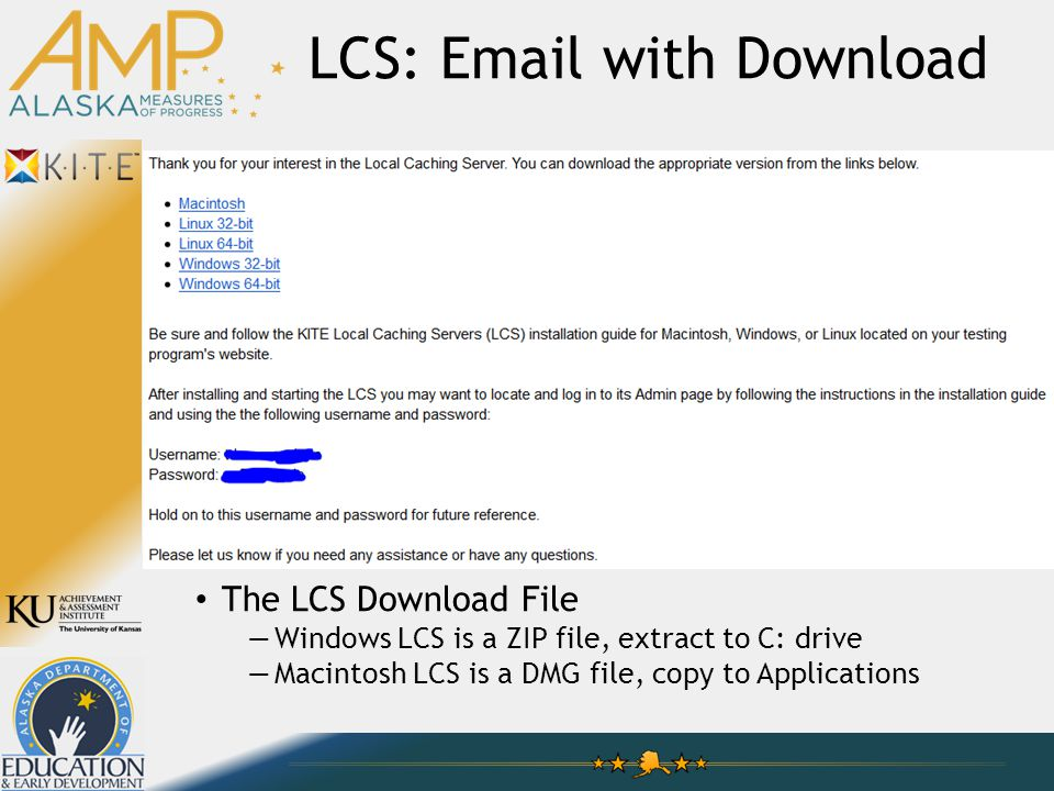 LCS: Email with Download The LCS Download File —Windows LCS is a ZIP file, extract to C: drive —Macintosh LCS is a DMG file, copy to Applications