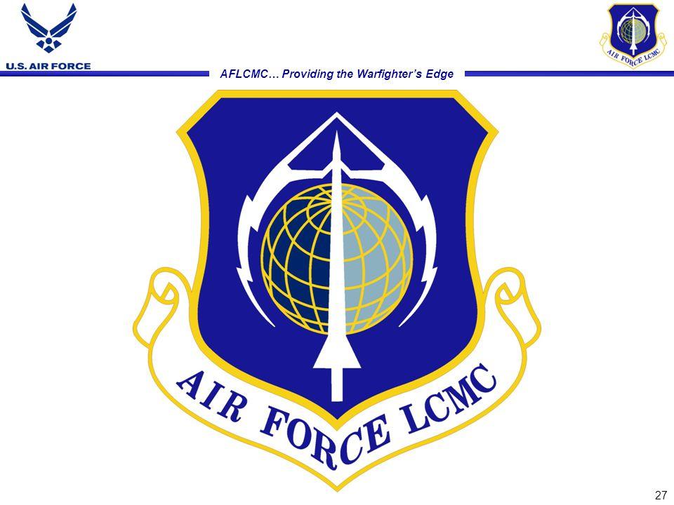 AFLCMC… Providing the Warfighter's Edge 27