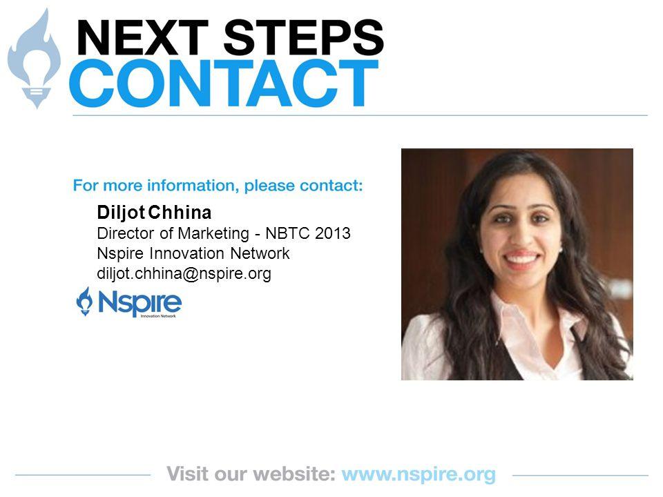 Diljot Chhina Director of Marketing - NBTC 2013 Nspire Innovation Network diljot.chhina@nspire.org