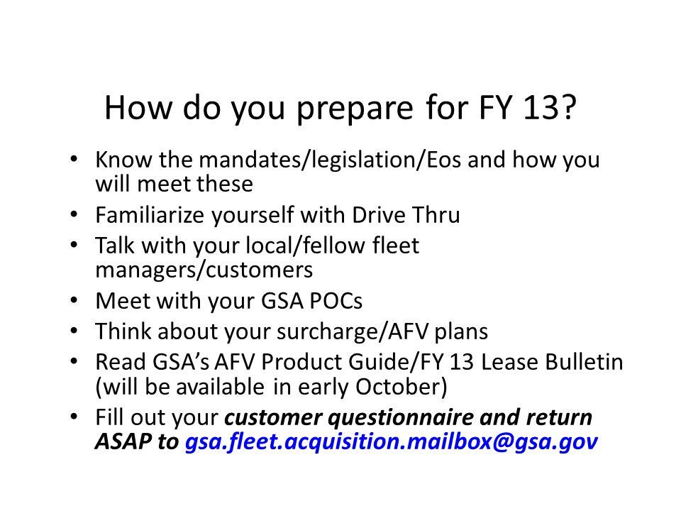 How do you prepare for FY 13.