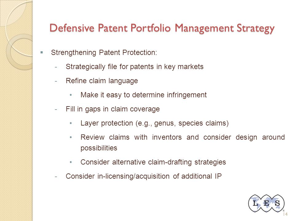 Defensive Patent Portfolio Management Strategy 14  Strengthening Patent Protection: -Strategically file for patents in key markets -Refine claim lang