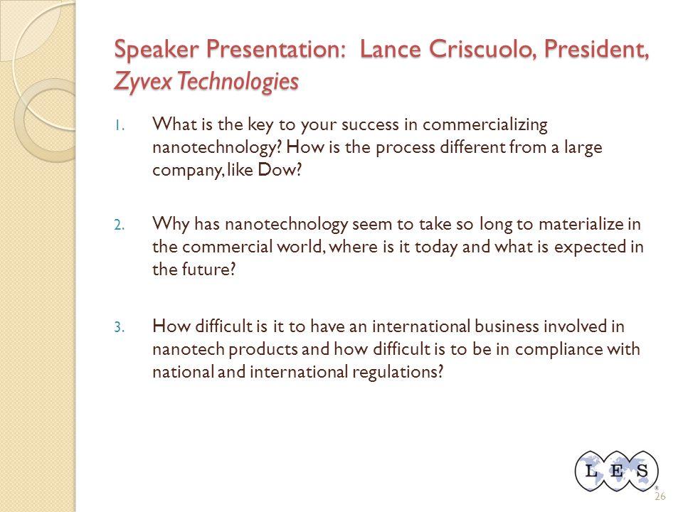 26 Speaker Presentation: Lance Criscuolo, President, Zyvex Technologies 1.