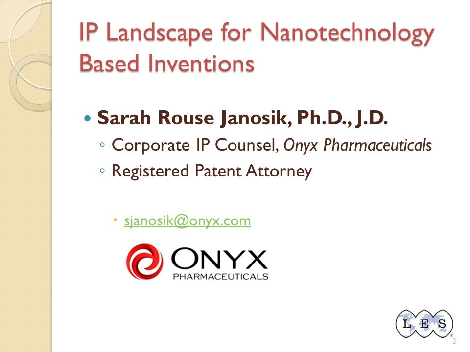 IP Landscape for Nanotechnology Based Inventions Sarah Rouse Janosik, Ph.D., J.D.