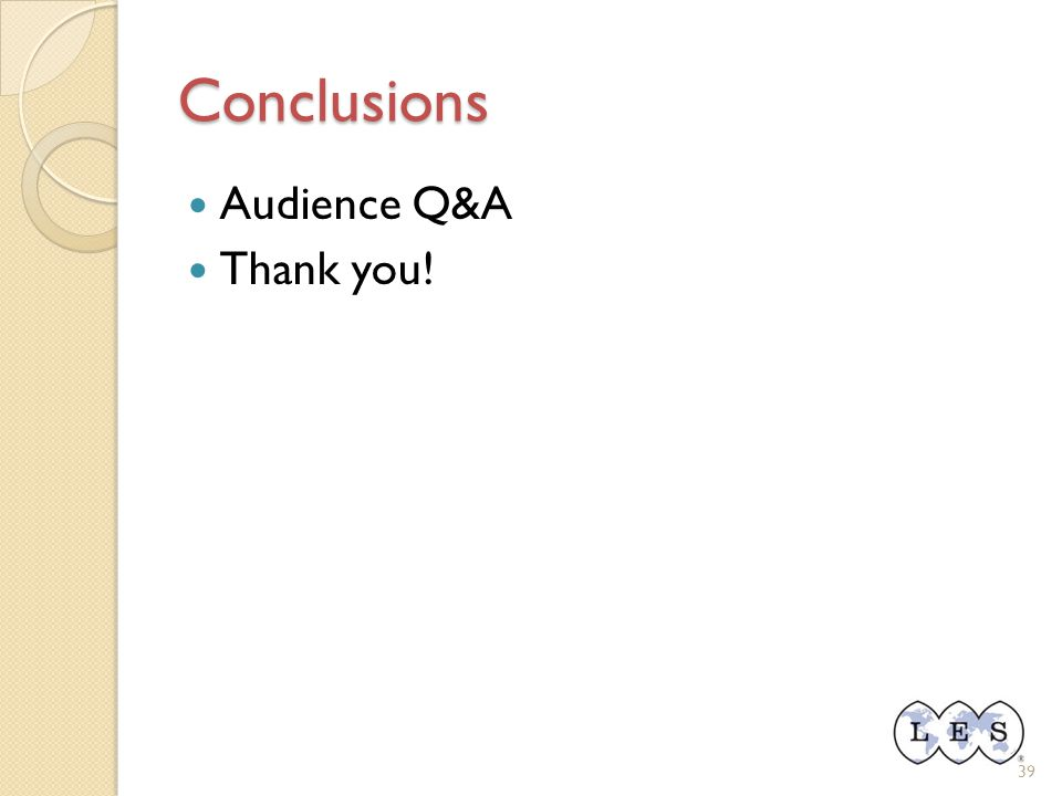 Conclusions Audience Q&A Thank you! 39