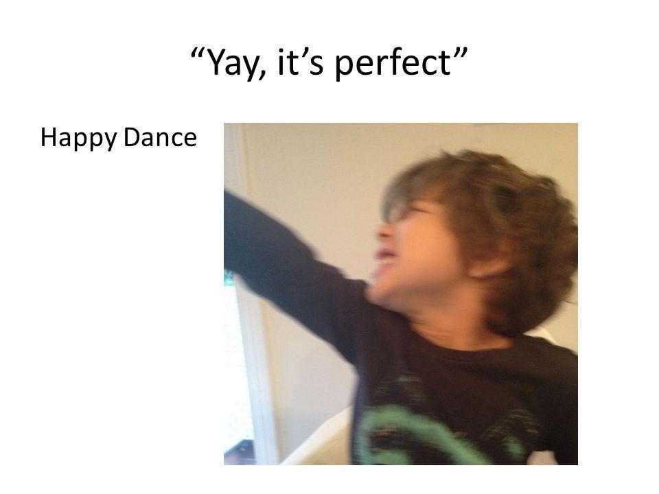 Yay, it's perfect Happy Dance