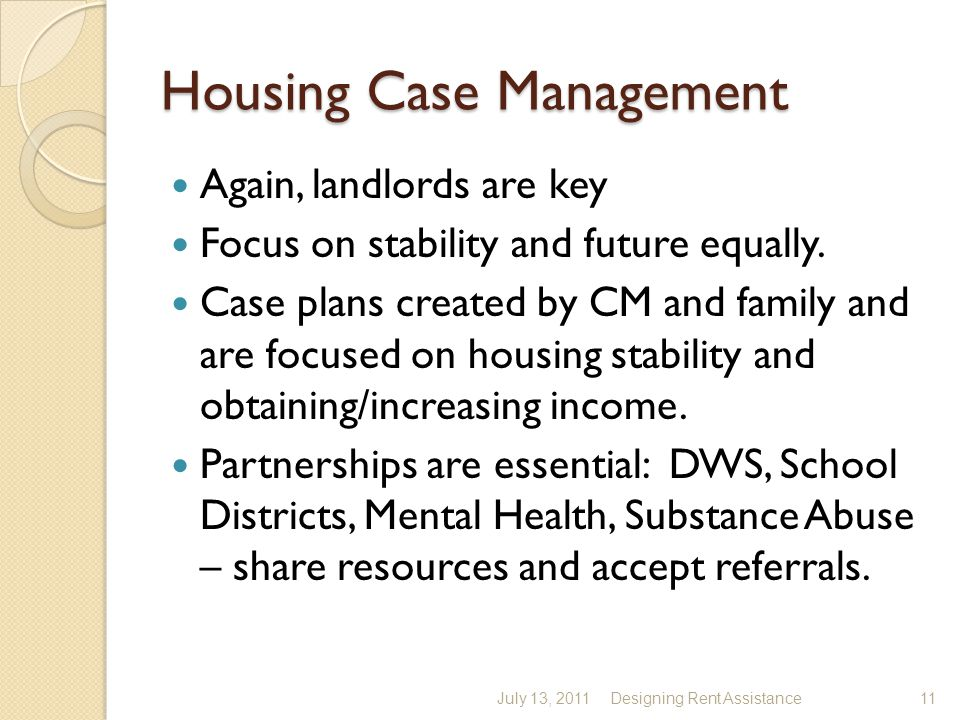 Housing Case Management Again, landlords are key Focus on stability and future equally.