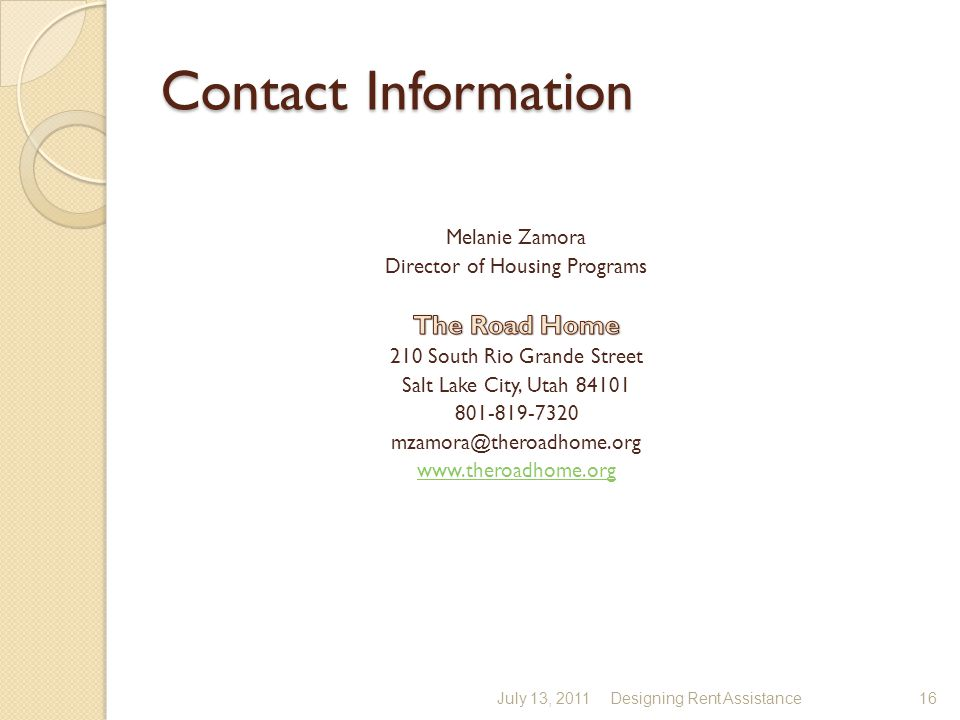 Contact Information July 13, 2011Designing Rent Assistance16
