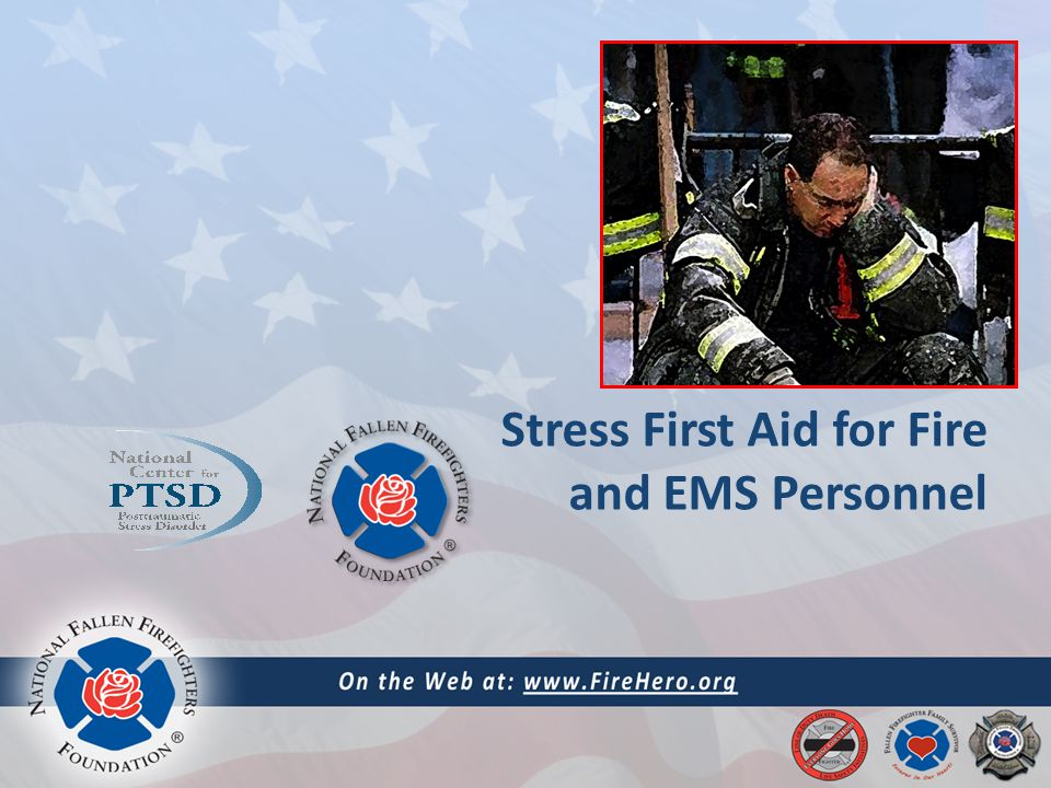 Stress First Aid for Fire and EMS Personnel