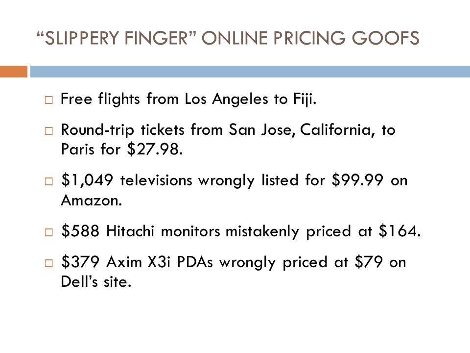 SLIPPERY FINGER ONLINE PRICING GOOFS  Free flights from Los Angeles to Fiji.