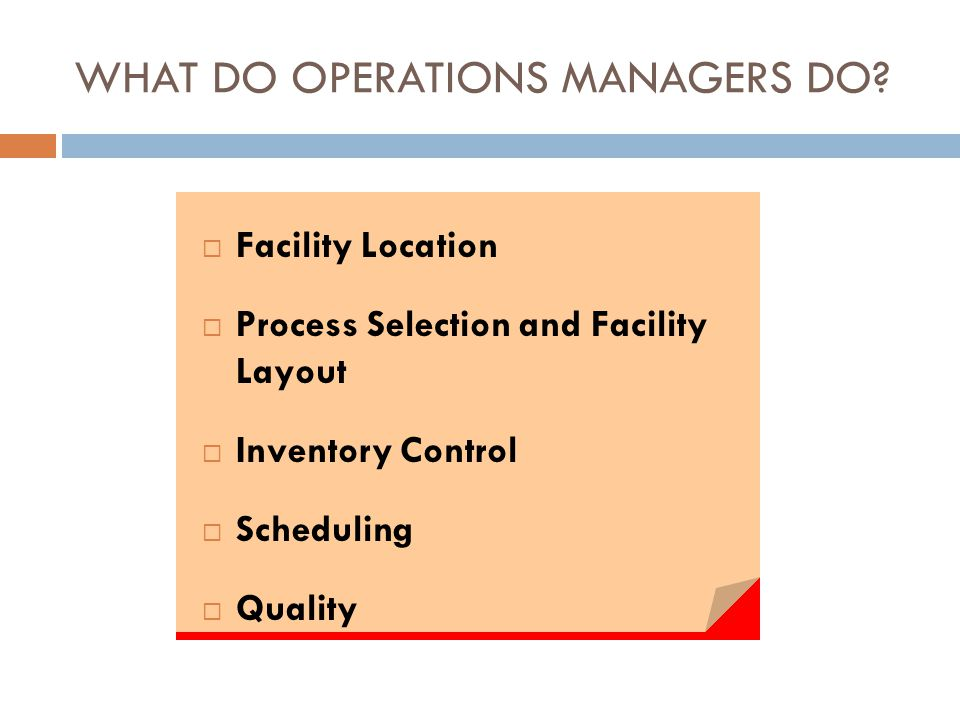 WHAT DO OPERATIONS MANAGERS DO.