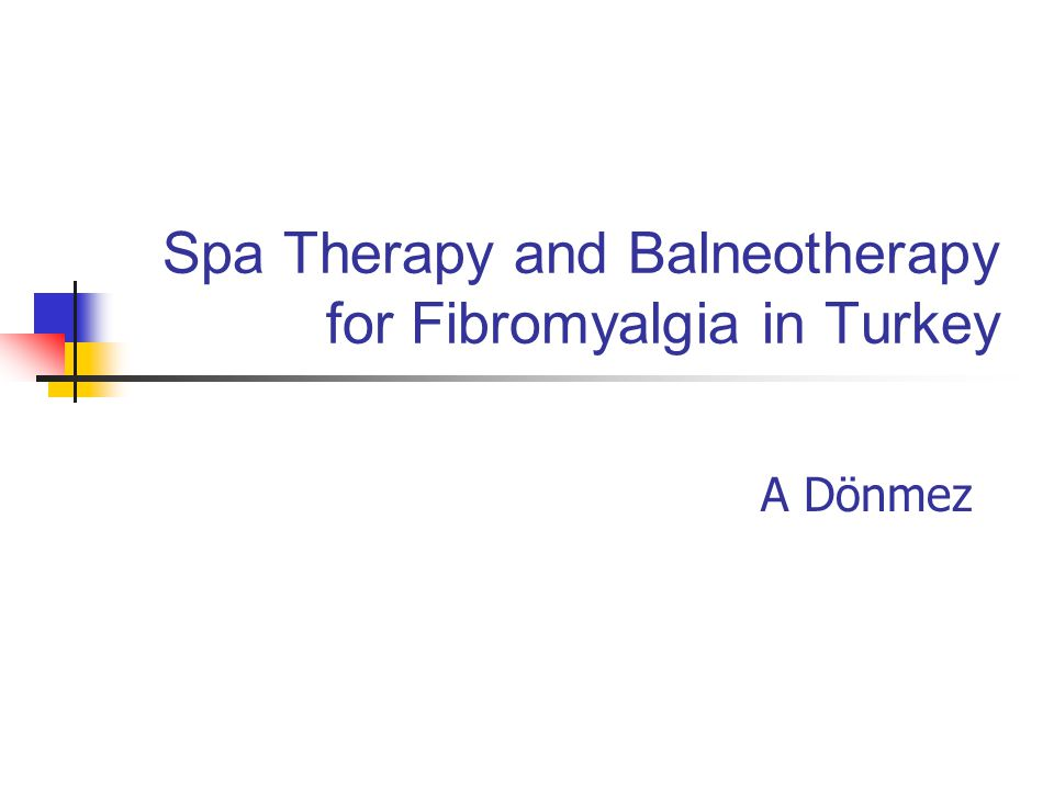 Spa Therapy and Balneotherapy for Fibromyalgia in Turkey A Dönmez