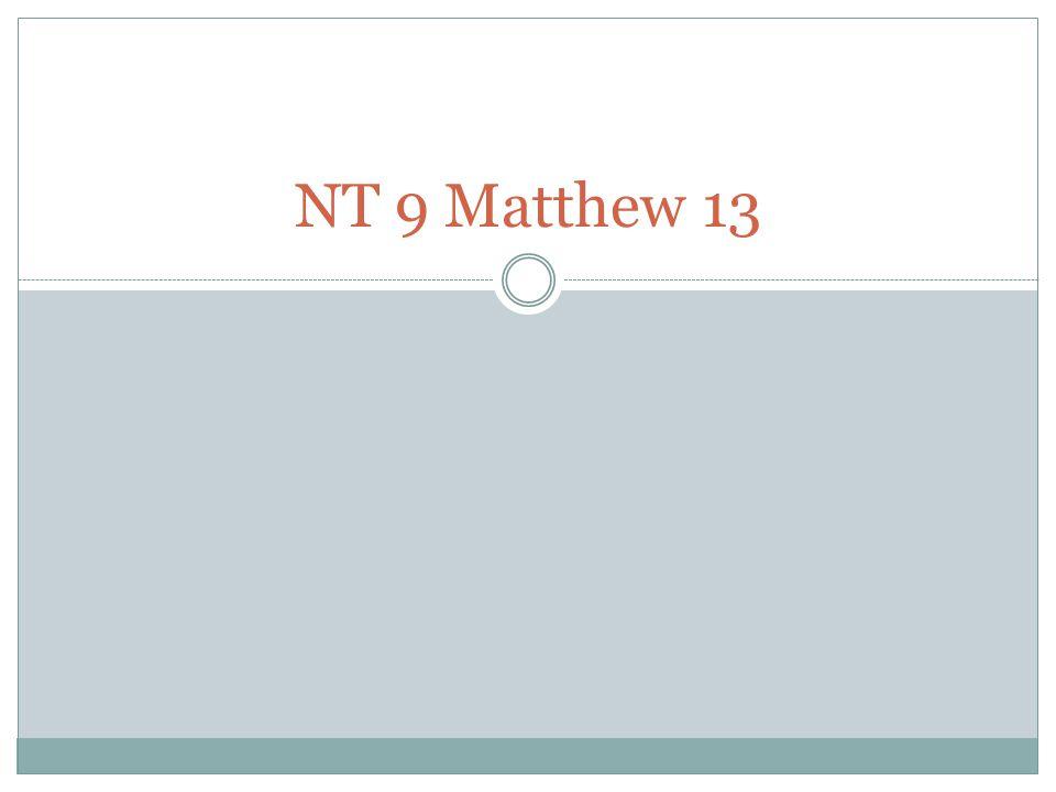 NT 9 Matthew 13