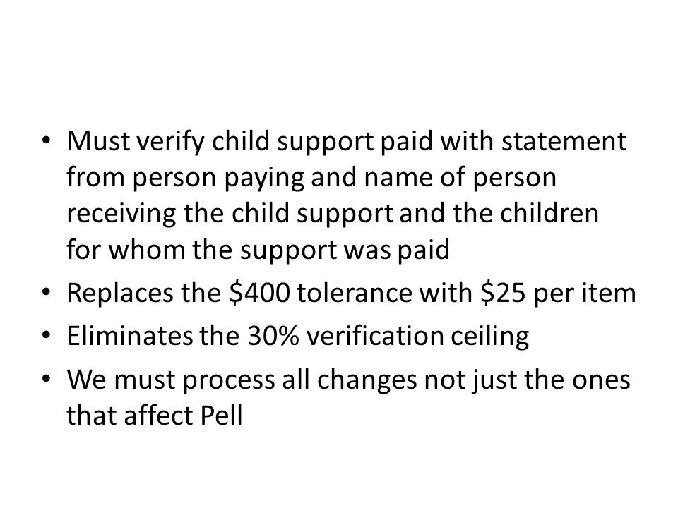 Must verify child support paid with statement from person paying and name of person receiving the child support and the children for whom the support