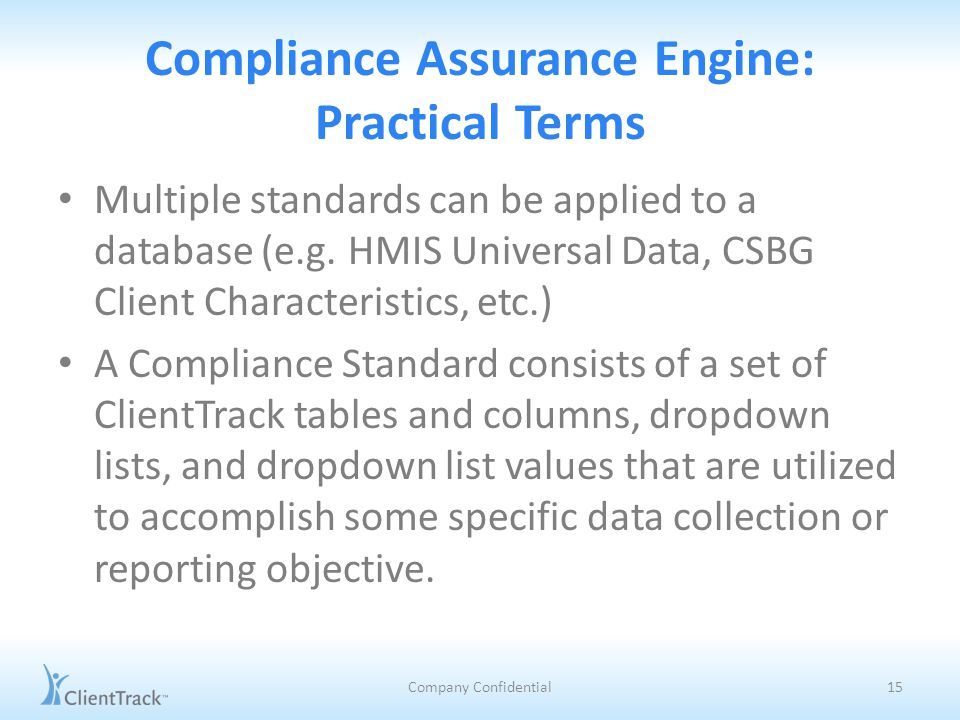 Compliance Assurance Engine: Practical Terms Multiple standards can be applied to a database (e.g.