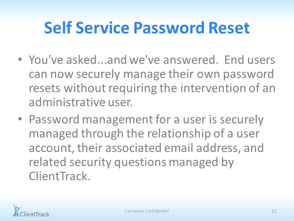 Self Service Password Reset You ve asked...and we ve answered.