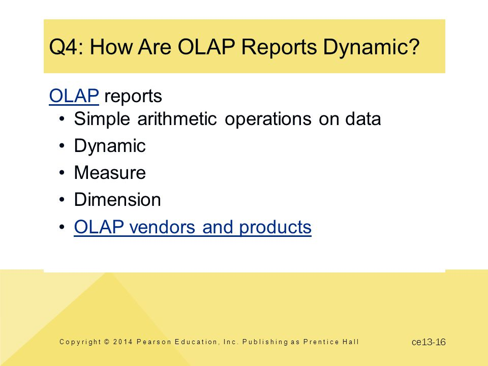 ce13-16 Q4: How Are OLAP Reports Dynamic.