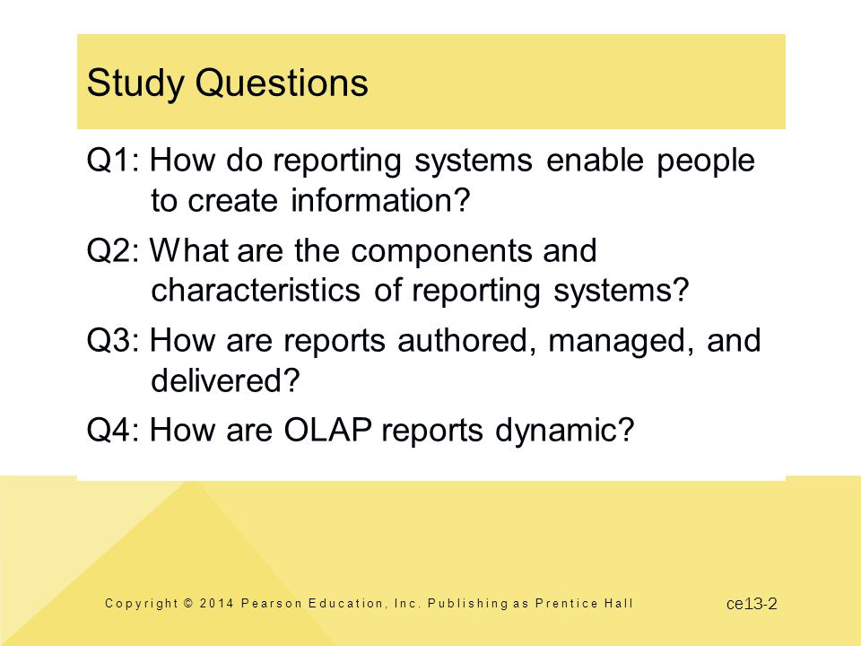 ce13-2 Study Questions Q1: How do reporting systems enable people to create information.