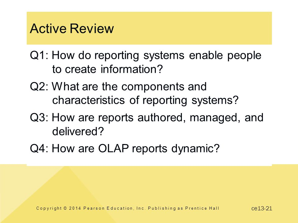 ce13-21 Active Review Q1: How do reporting systems enable people to create information.