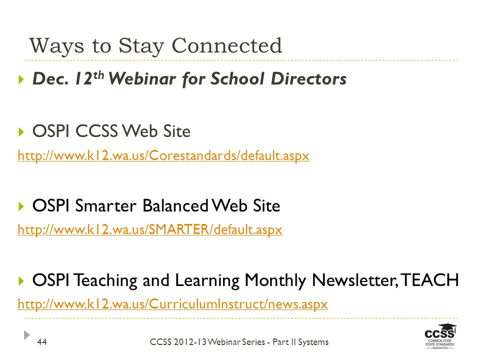 Ways to Stay Connected CCSS 2012-13 Webinar Series - Part II Systems  Dec.