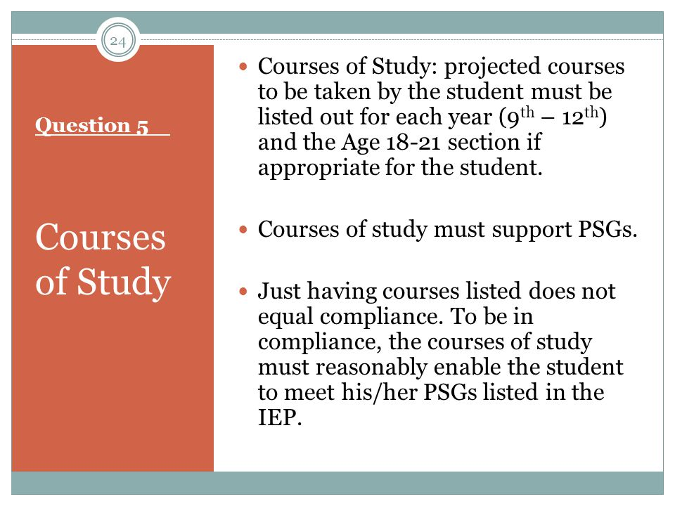 Question 5 Courses of Study Courses of Study: projected courses to be taken by the student must be listed out for each year (9 th – 12 th ) and the Ag