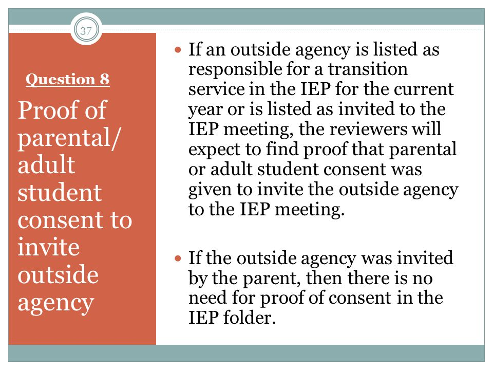 Question 8 Proof of parental/ adult student consent to invite outside agency If an outside agency is listed as responsible for a transition service in