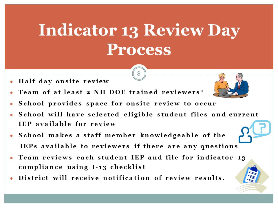 ● Half day onsite review ● Team of at least 2 NH DOE trained reviewers* ● School provides space for onsite review to occur ● School will have selected