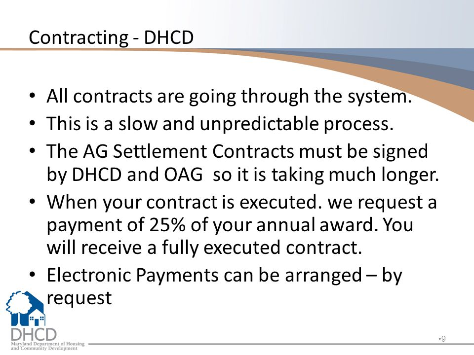 Contracting - DHCD All contracts are going through the system.