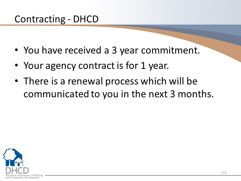 Contracting - DHCD You have received a 3 year commitment.