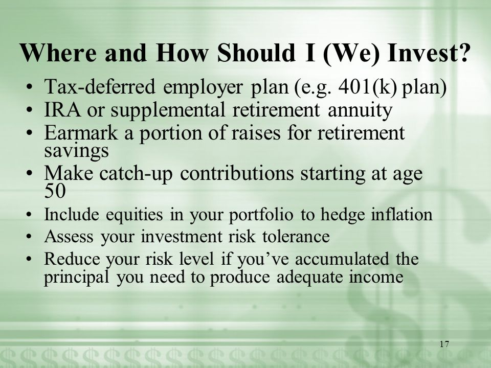 Where and How Should I (We) Invest. Tax-deferred employer plan (e.g.