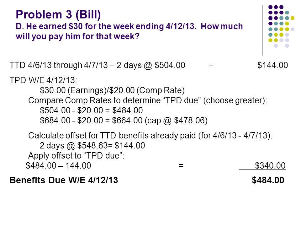 Problem 3 (Bill) E.He earned $240 for the week ending 4/19/13.