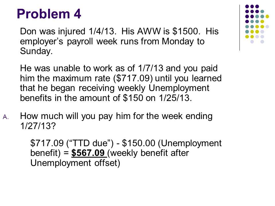 Problem 5 Ellen was injured 1/10/13.Her AWW is $780.