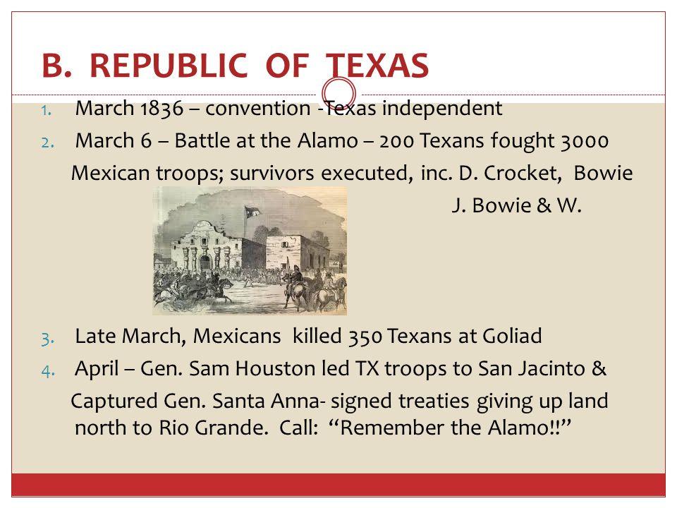 TEXAS 5.Sam Houston elected 1 st pres of Republic of Texas, vp MX 6.