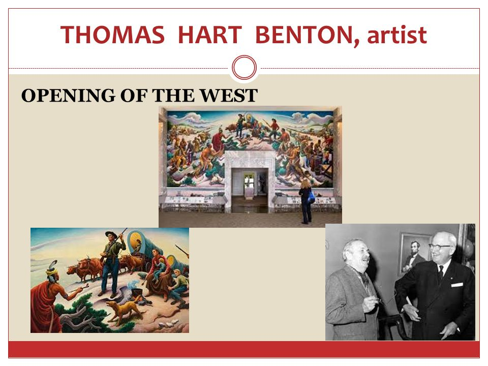THOMAS HART BENTON, artist OPENING OF THE WEST