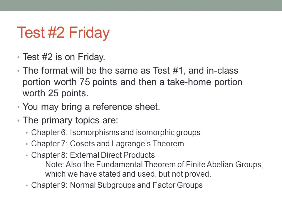 Test #2 Friday Test #2 is on Friday.