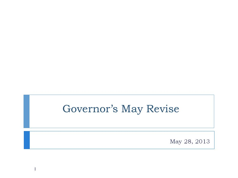Governor's May Revise May 28, 2013 1