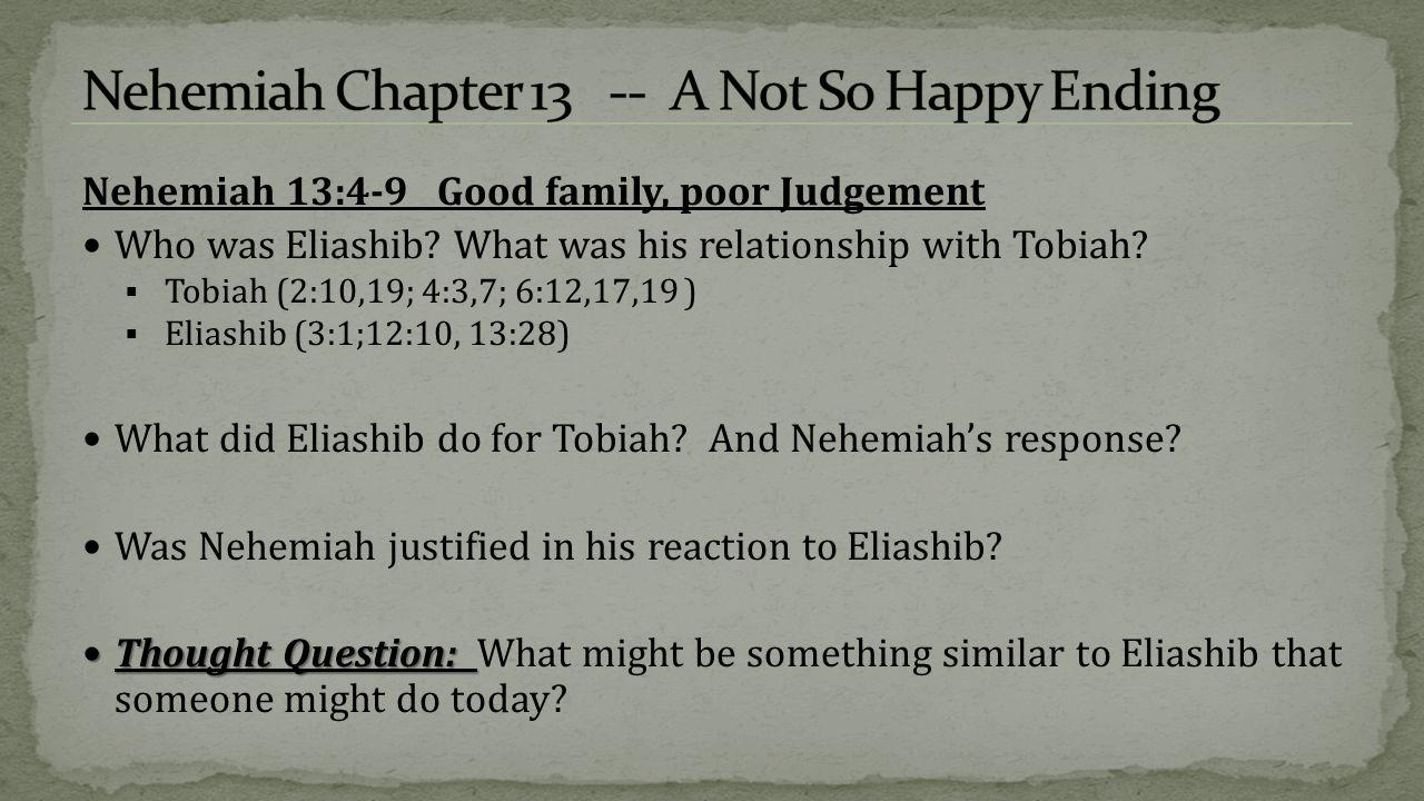 Nehemiah 13:4-9 Good family, poor Judgement Who was Eliashib.