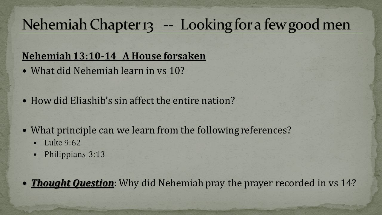 Nehemiah 13:1-14 Using this passage, list some of the things Nehemiah did right.