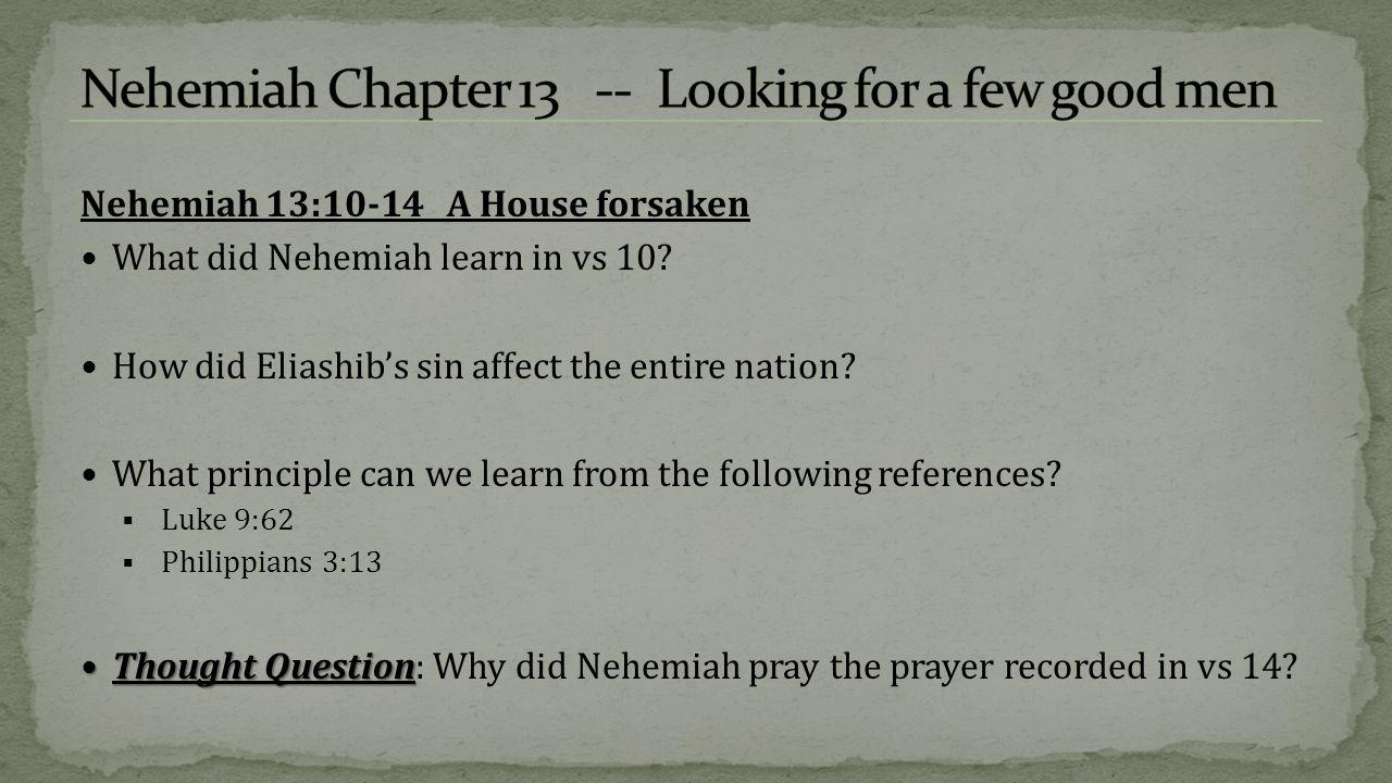 Nehemiah 13:10-14 A House forsaken What did Nehemiah learn in vs 10.