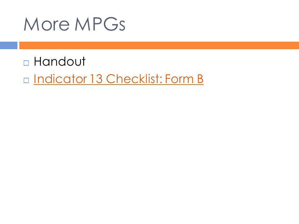 More MPGs  Handout  Indicator 13 Checklist: Form B Indicator 13 Checklist: Form B