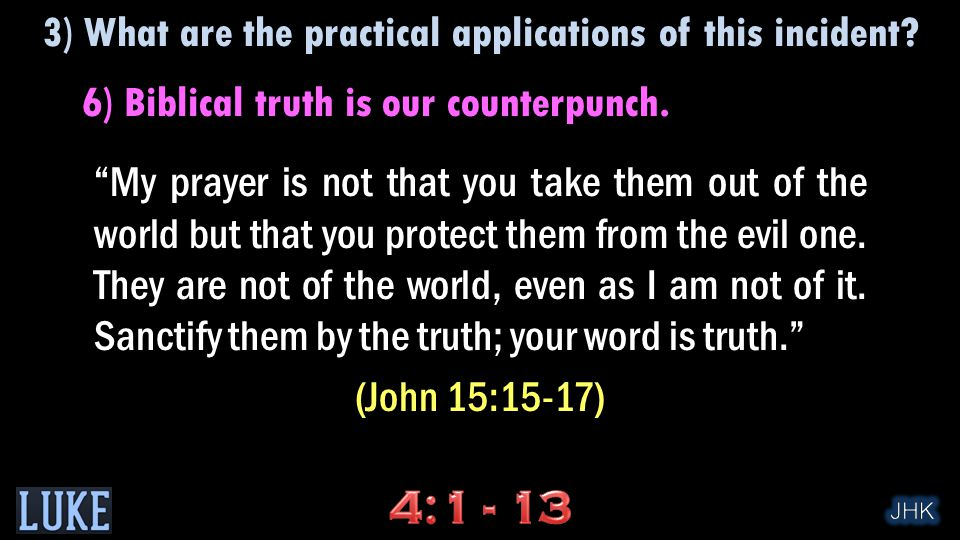 6) Biblical truth is our counterpunch.