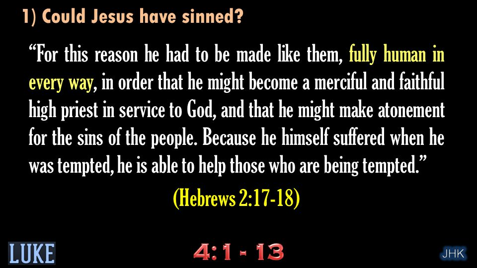 For this reason he had to be made like them, fully human in every way, in order that he might become a merciful and faithful high priest in service to God, and that he might make atonement for the sins of the people.