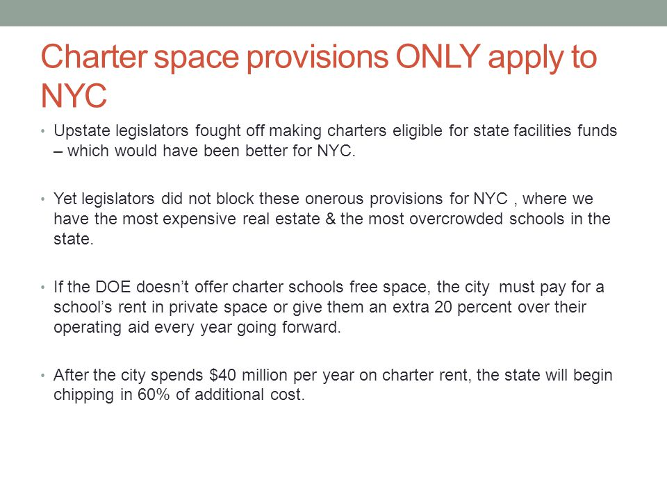 Charter space provisions ONLY apply to NYC Upstate legislators fought off making charters eligible for state facilities funds – which would have been