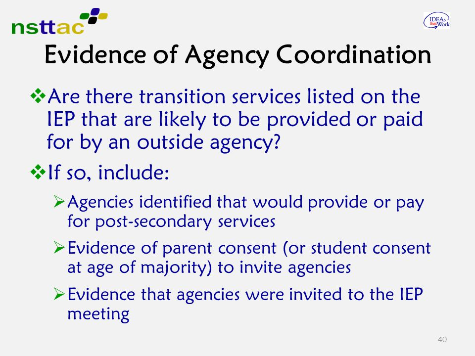  Are there transition services listed on the IEP that are likely to be provided or paid for by an outside agency.